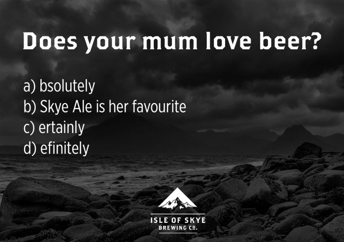 Does your mum love beer?